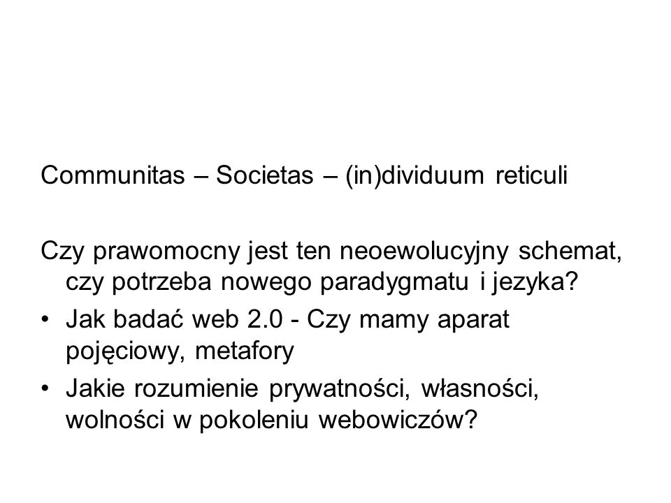 Communitas – Societas – (in)dividuum reticuli