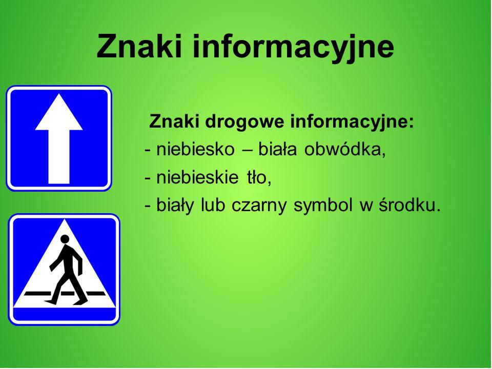 Znaki informacyjne Znaki drogowe informacyjne: