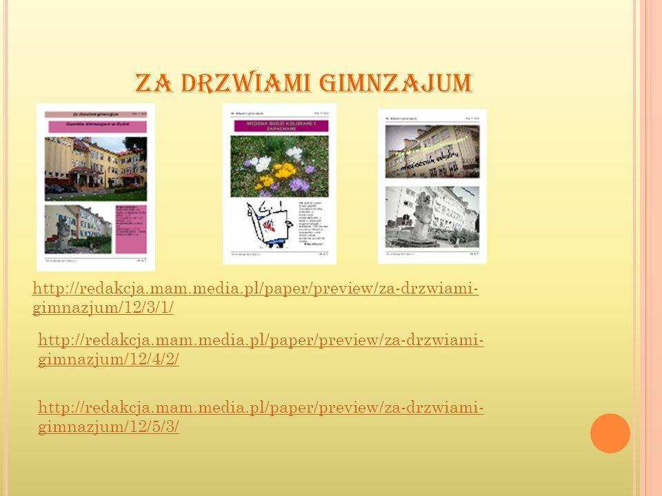ZA DRZWIAMI GIMNZAJUM http://redakcja.mam.media.pl/paper/preview/za-drzwiami-gimnazjum/12/3/1/