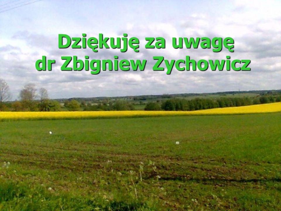 Dziękuję za uwagę dr Zbigniew Zychowicz
