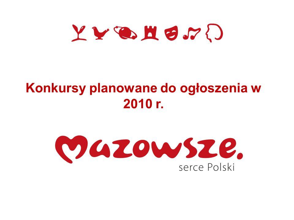 Konkursy planowane do ogłoszenia w 2010 r.