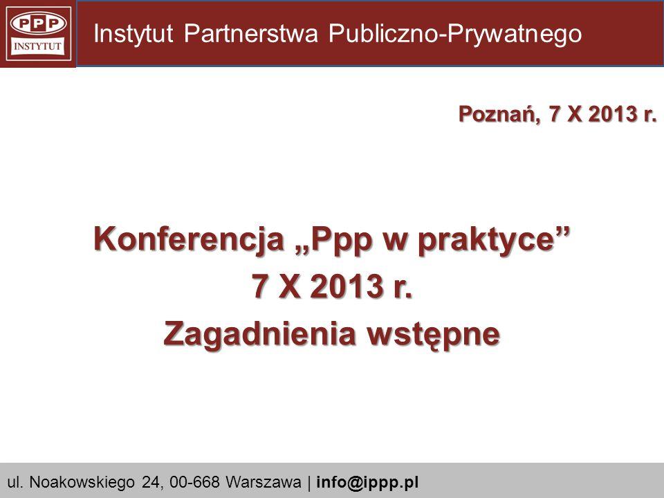 """Konferencja """"Ppp w praktyce 7 X 2013 r. Zagadnienia wstępne"""