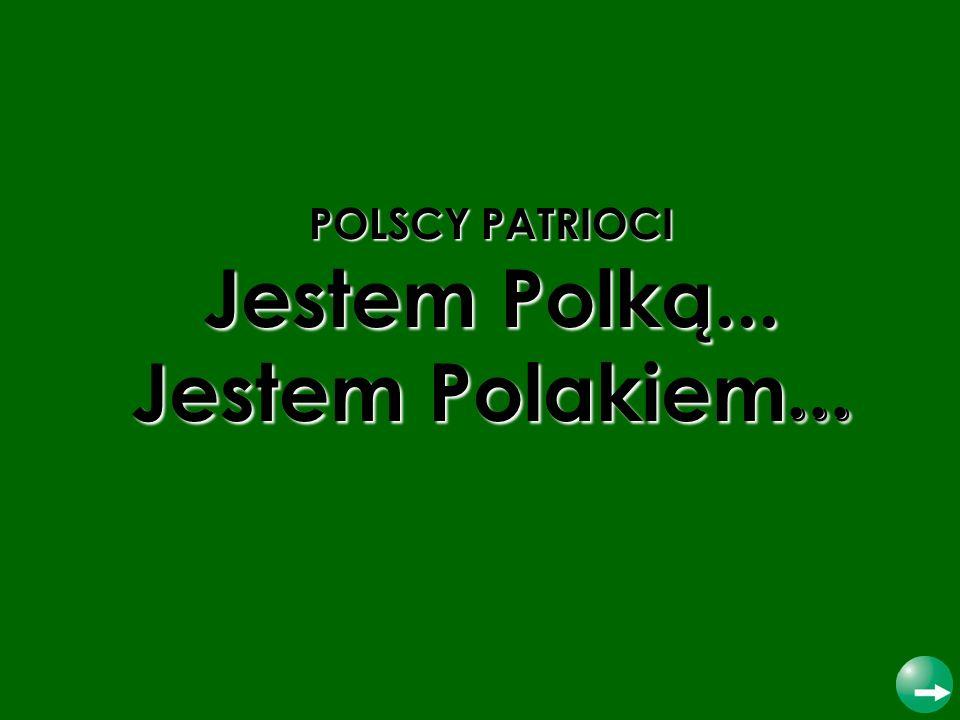 Jestem Polką... Jestem Polakiem...