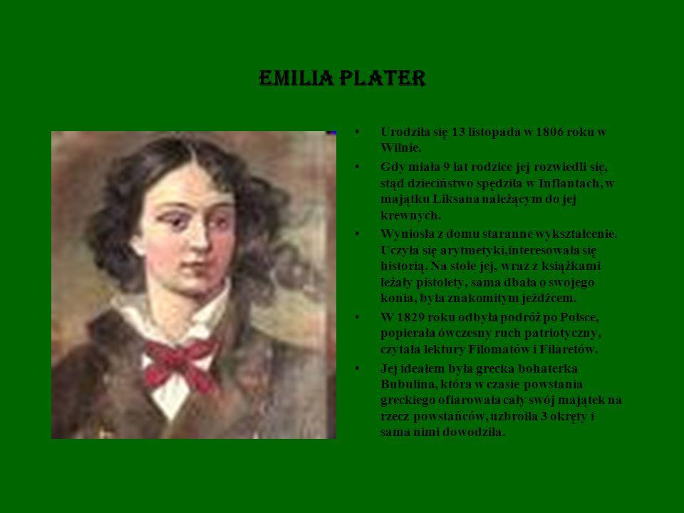 EMILIA PLATER Urodziła się 13 listopada w 1806 roku w Wilnie.