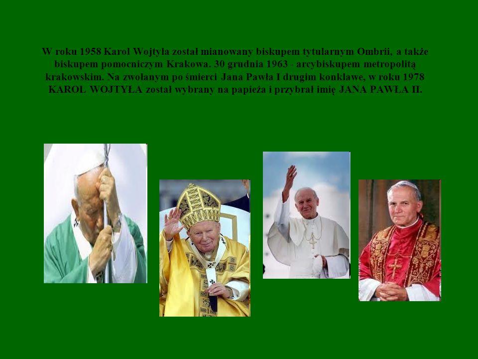 W roku 1958 Karol Wojtyła został mianowany biskupem tytularnym Ombrii, a także biskupem pomocniczym Krakowa.