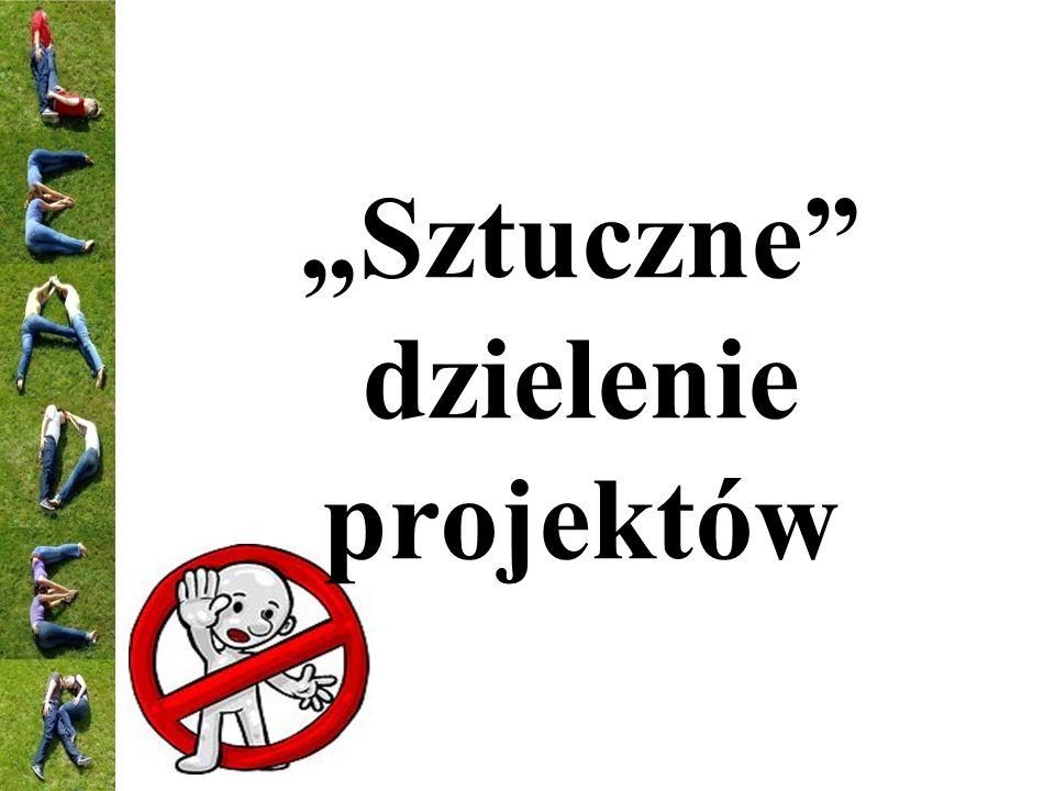 """""""Sztuczne dzielenie projektów"""