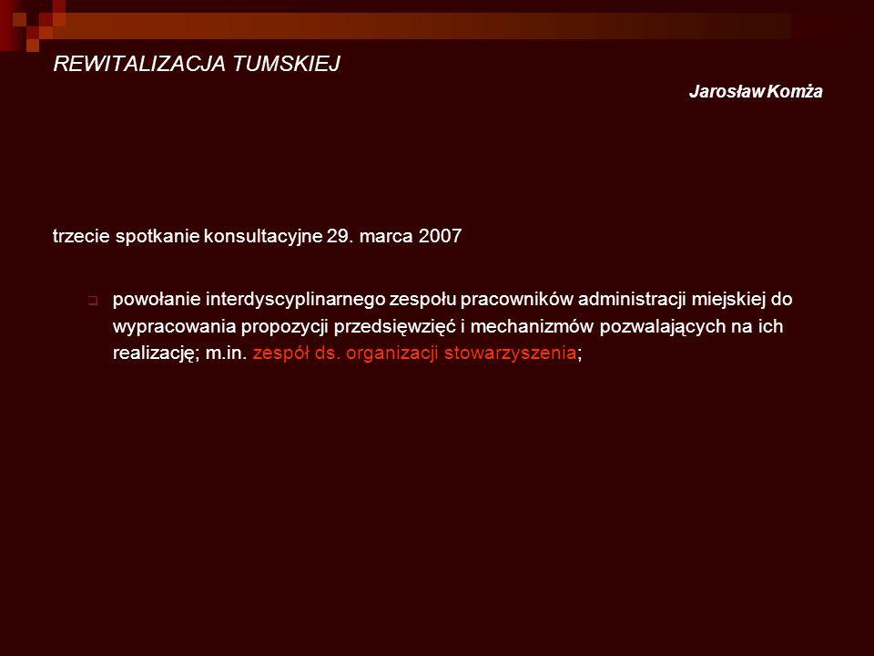 REWITALIZACJA TUMSKIEJ Jarosław Komża