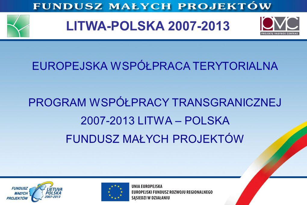 LITWA-POLSKA 2007-2013 EUROPEJSKA WSPÓŁPRACA TERYTORIALNA
