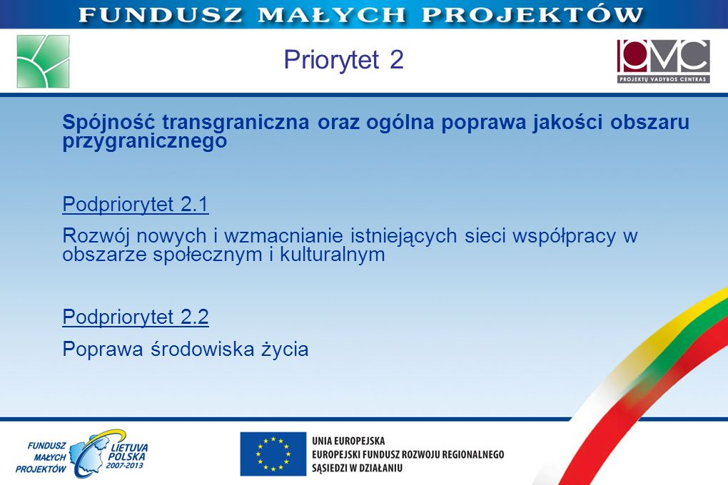 Priorytet 2Spójność transgraniczna oraz ogólna poprawa jakości obszaru przygranicznego. Podpriorytet 2.1.