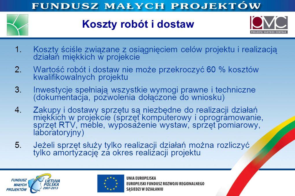Koszty robót i dostaw Koszty ściśle związane z osiągnięciem celów projektu i realizacją działań miękkich w projekcie.