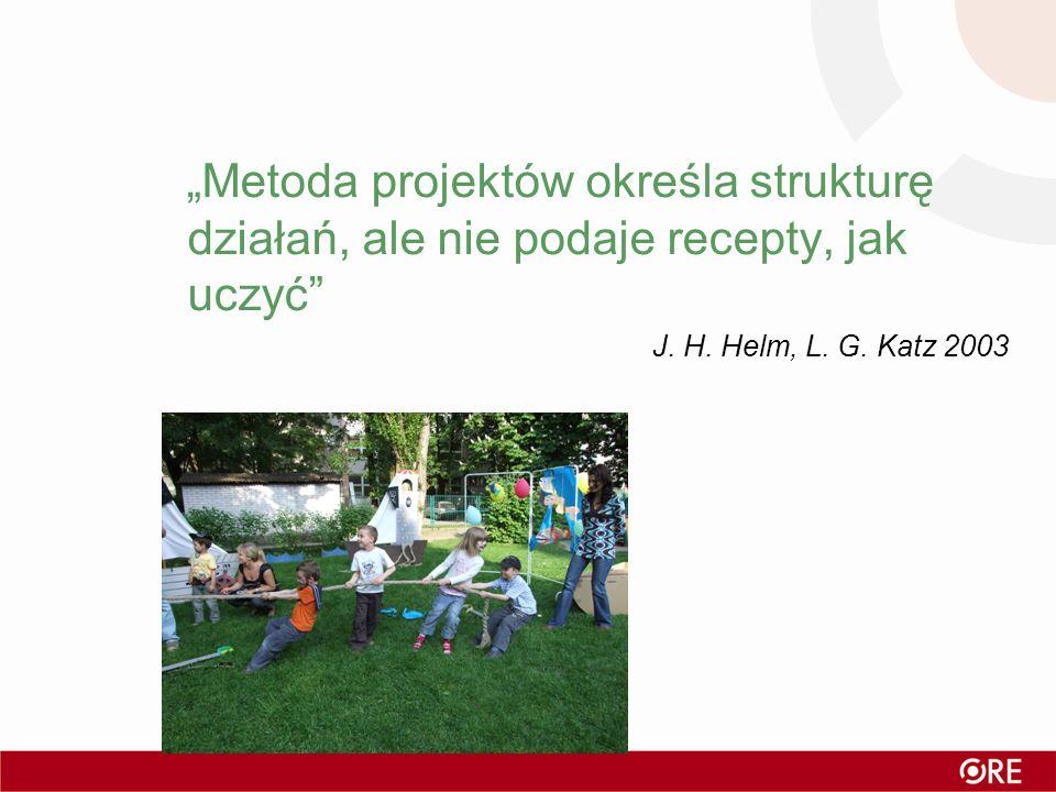 """""""Metoda projektów określa strukturę działań, ale nie podaje recepty, jak uczyć"""