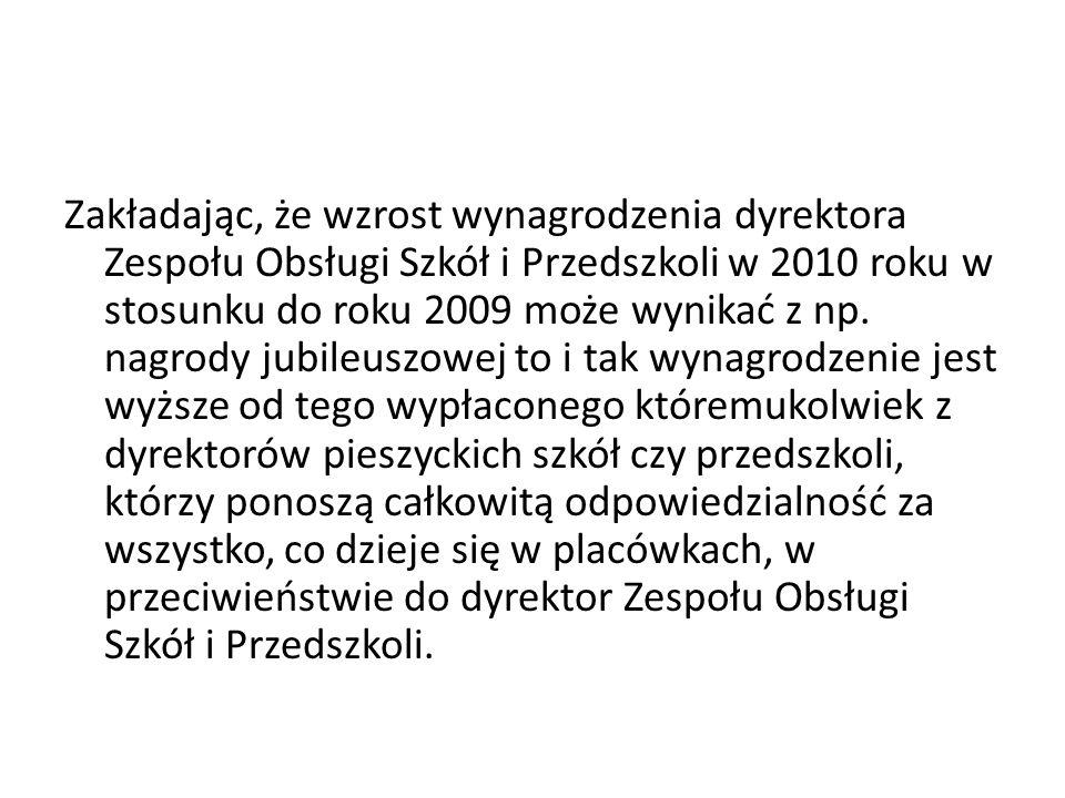 Zakładając, że wzrost wynagrodzenia dyrektora Zespołu Obsługi Szkół i Przedszkoli w 2010 roku w stosunku do roku 2009 może wynikać z np.