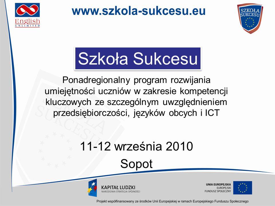 Szkoła Sukcesu 11-12 września 2010 Sopot