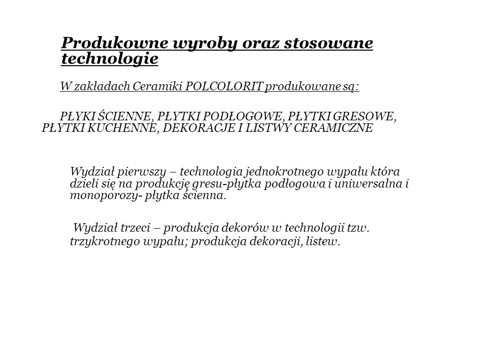 Produkowne wyroby oraz stosowane technologie