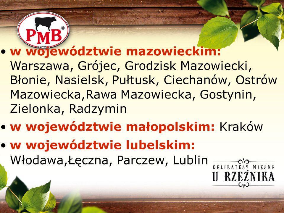 w województwie mazowieckim: Warszawa, Grójec, Grodzisk Mazowiecki, Błonie, Nasielsk, Pułtusk, Ciechanów, Ostrów Mazowiecka,Rawa Mazowiecka, Gostynin, Zielonka, Radzymin