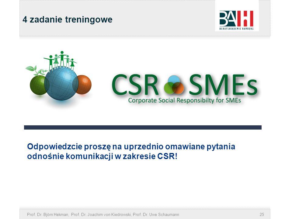 4 zadanie treningoweOdpowiedzcie proszę na uprzednio omawiane pytania odnośnie komunikacji w zakresie CSR!
