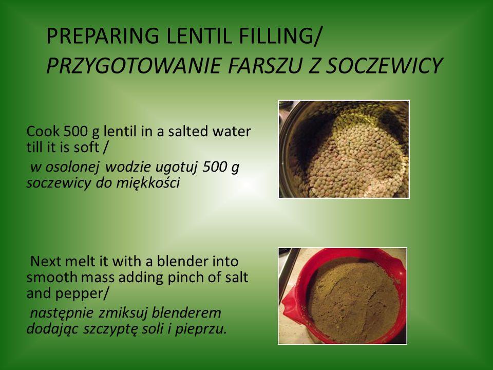 PREPARING LENTIL FILLING/ PRZYGOTOWANIE FARSZU Z SOCZEWICY