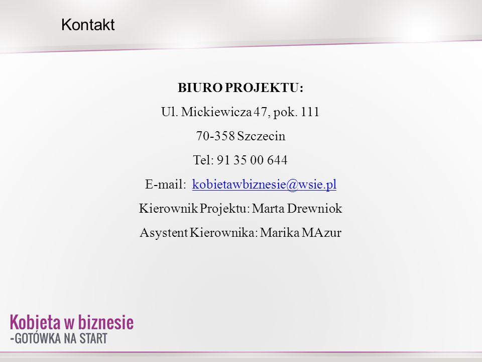 Kontakt BIURO PROJEKTU: Ul. Mickiewicza 47, pok. 111 70-358 Szczecin