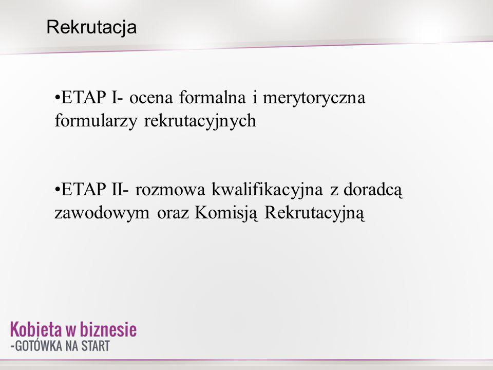 Rekrutacja ETAP I- ocena formalna i merytoryczna formularzy rekrutacyjnych.