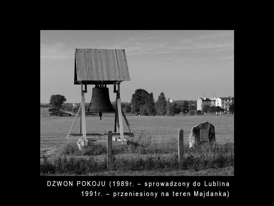 DZWON POKOJU (1989r. – sprowadzony do Lublina