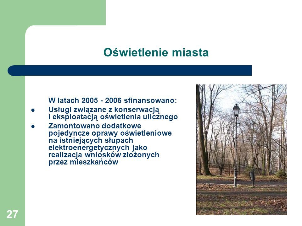 Oświetlenie miasta W latach 2005 - 2006 sfinansowano: