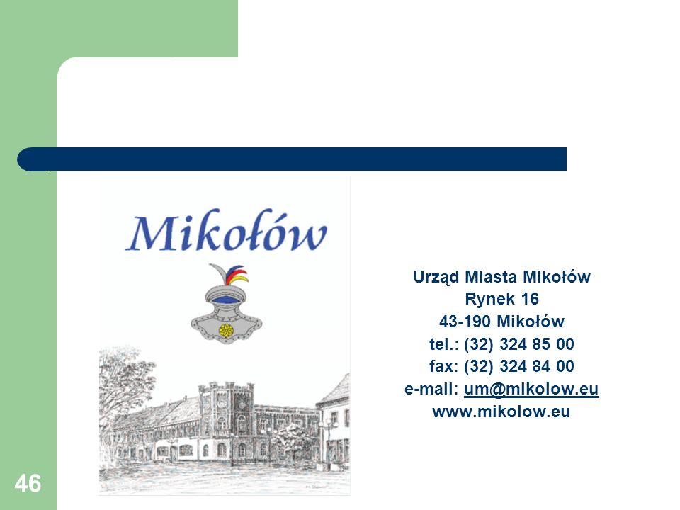 Urząd Miasta MikołówRynek 16. 43-190 Mikołów. tel.: (32) 324 85 00. fax: (32) 324 84 00. e-mail: um@mikolow.eu.