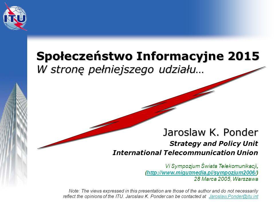 Społeczeństwo Informacyjne 2015 W stronę pełniejszego udziału…