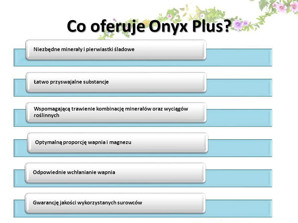 Co oferuje Onyx Plus Niezbędne minerały i pierwiastki śladowe