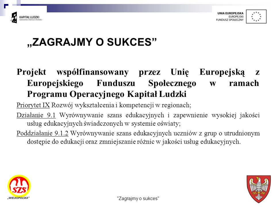 """""""ZAGRAJMY O SUKCES"""