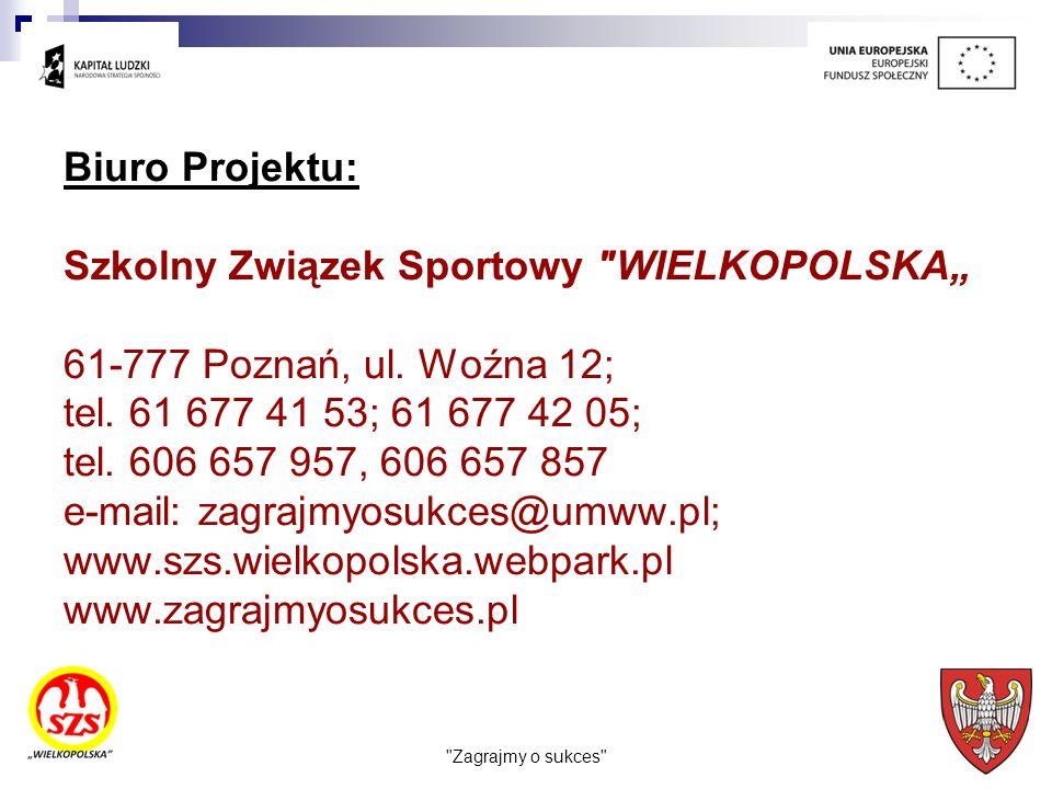 """Szkolny Związek Sportowy WIELKOPOLSKA"""" 61-777 Poznań, ul. Woźna 12;"""