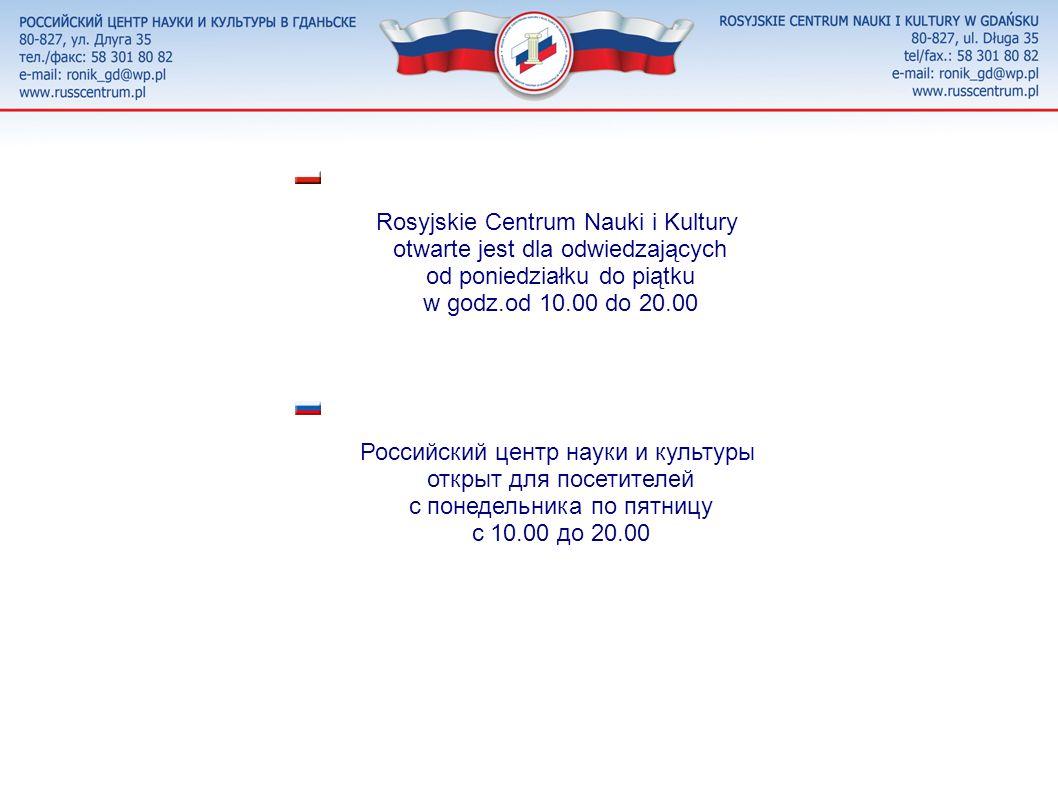 Rosyjskie Centrum Nauki i Kultury otwarte jest dla odwiedzających