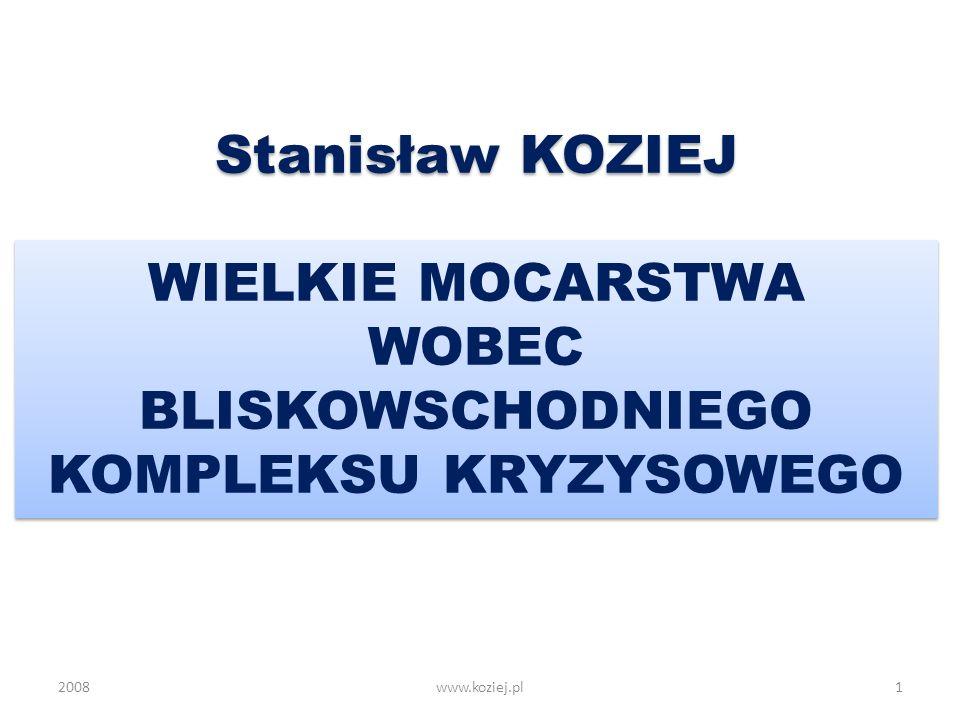 Stanisław KOZIEJ WIELKIE MOCARSTWA WOBEC BLISKOWSCHODNIEGO KOMPLEKSU KRYZYSOWEGO