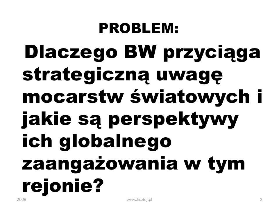 PROBLEM: Dlaczego BW przyciąga strategiczną uwagę mocarstw światowych i jakie są perspektywy ich globalnego zaangażowania w tym rejonie