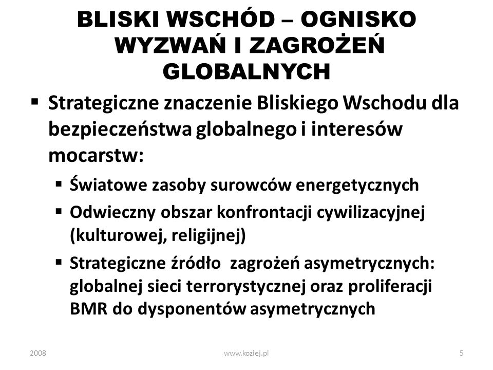 BLISKI WSCHÓD – OGNISKO WYZWAŃ I ZAGROŻEŃ GLOBALNYCH