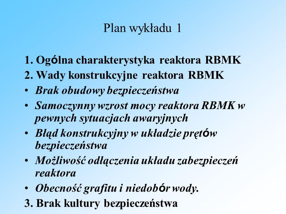 Plan wykładu 1 1. Ogólna charakterystyka reaktora RBMK