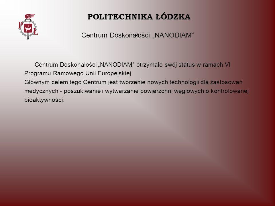 """POLITECHNIKA ŁÓDZKA Centrum Doskonałości """"NANODIAM"""