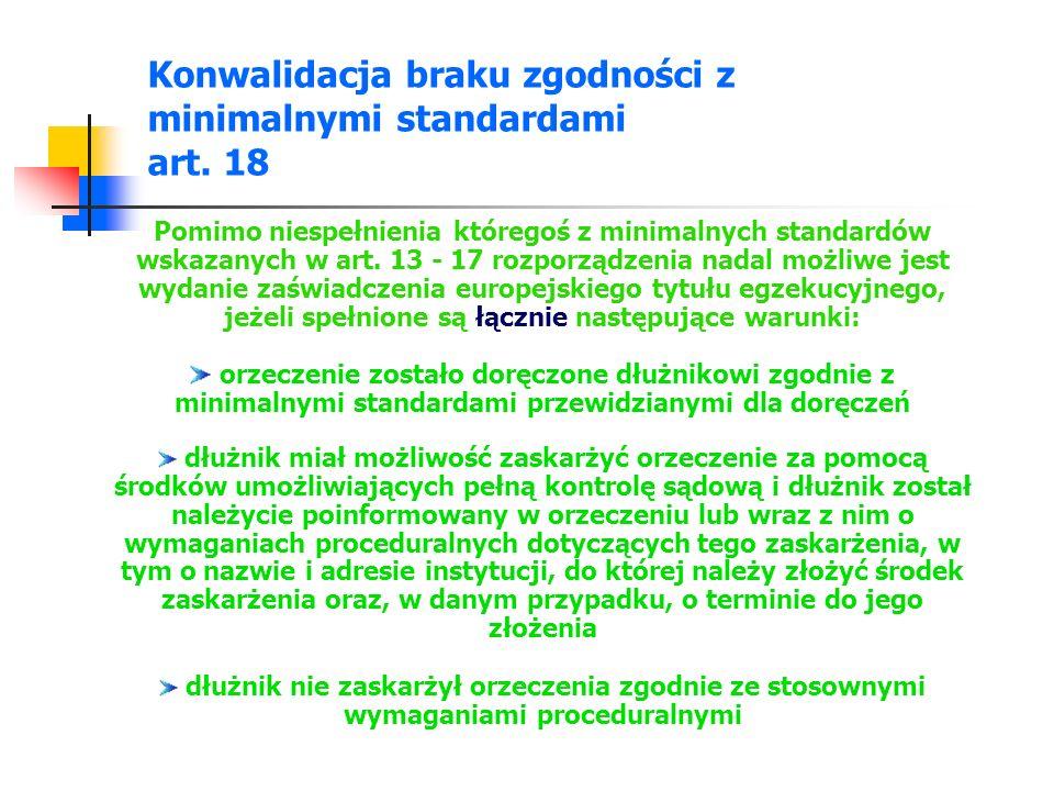 Konwalidacja braku zgodności z minimalnymi standardami art. 18