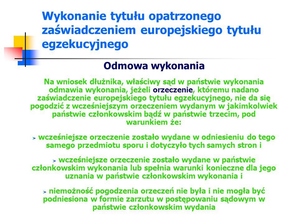 Wykonanie tytułu opatrzonego zaświadczeniem europejskiego tytułu egzekucyjnego