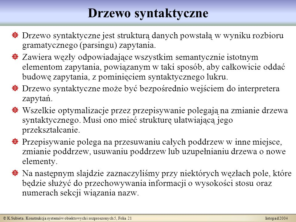 Drzewo syntaktyczne Drzewo syntaktyczne jest strukturą danych powstałą w wyniku rozbioru gramatycznego (parsingu) zapytania.