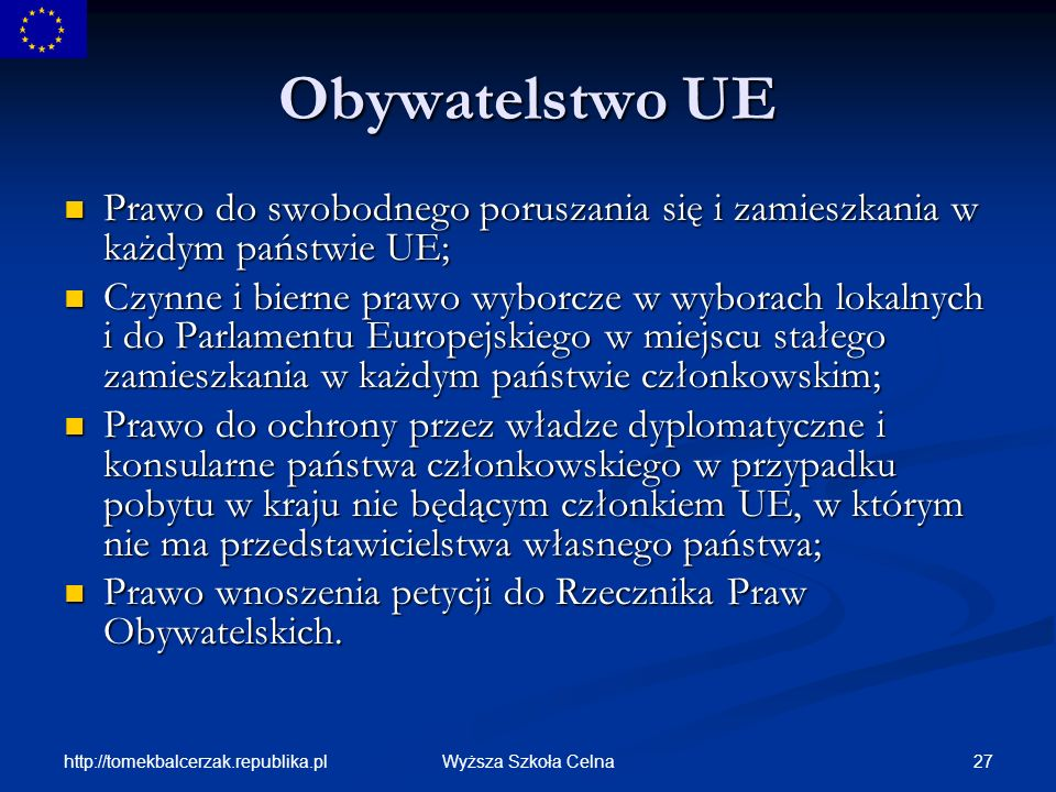 Obywatelstwo UEPrawo do swobodnego poruszania się i zamieszkania w każdym państwie UE;