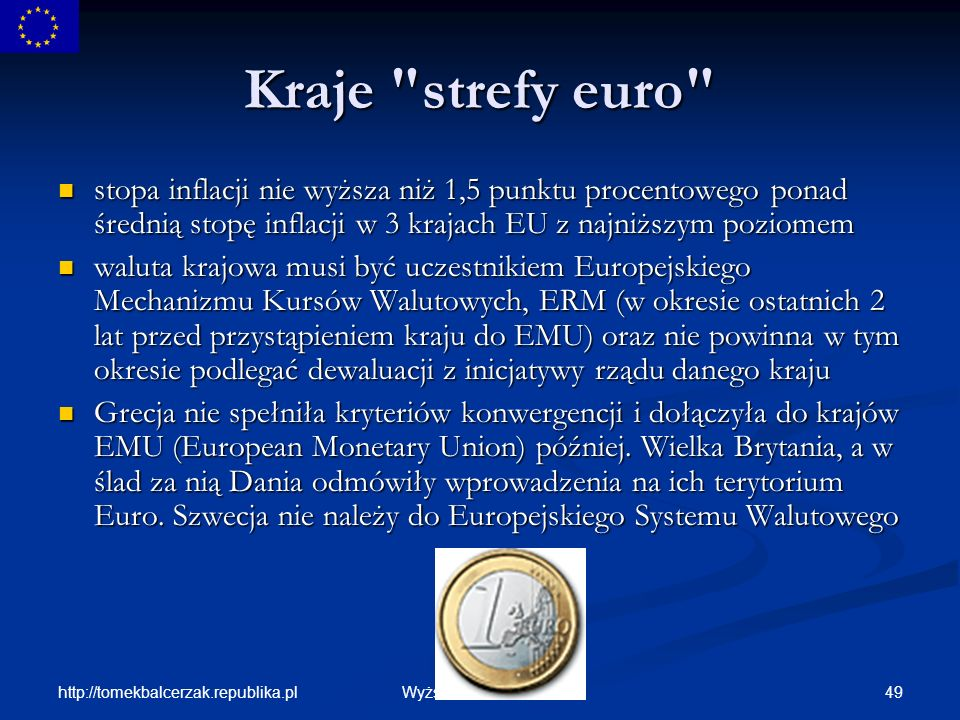 Kraje strefy euro stopa inflacji nie wyższa niż 1,5 punktu procentowego ponad średnią stopę inflacji w 3 krajach EU z najniższym poziomem.