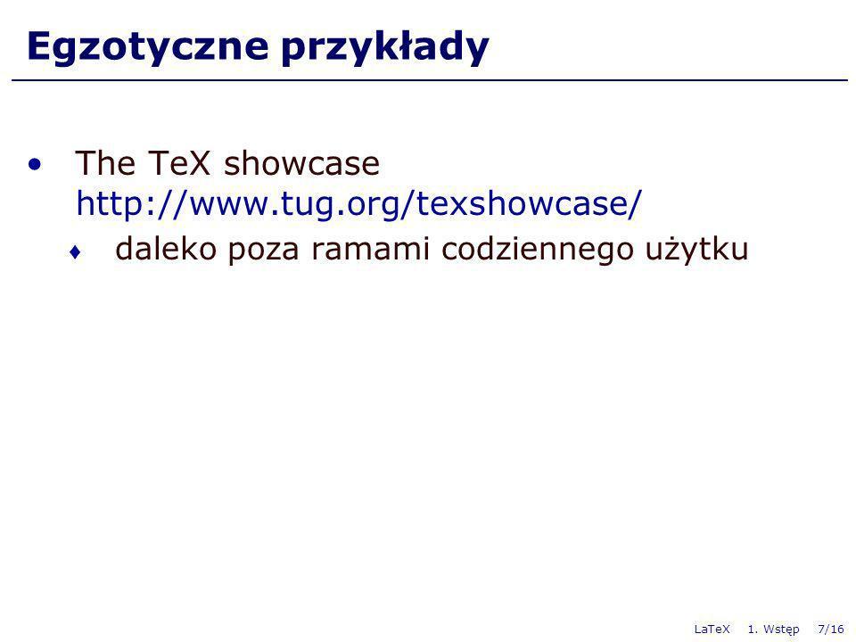 Egzotyczne przykłady The TeX showcase http://www.tug.org/texshowcase/