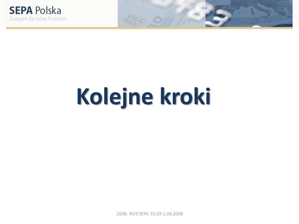 Kolejne kroki 2008- ROK SEPA 31.03-1.04.2008
