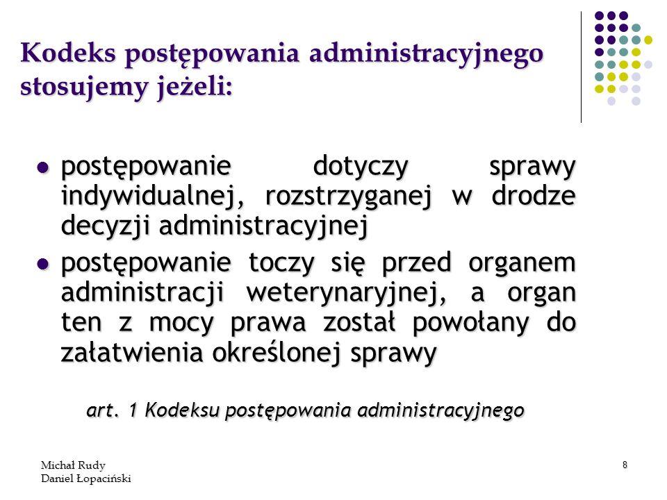 Kodeks postępowania administracyjnego stosujemy jeżeli: