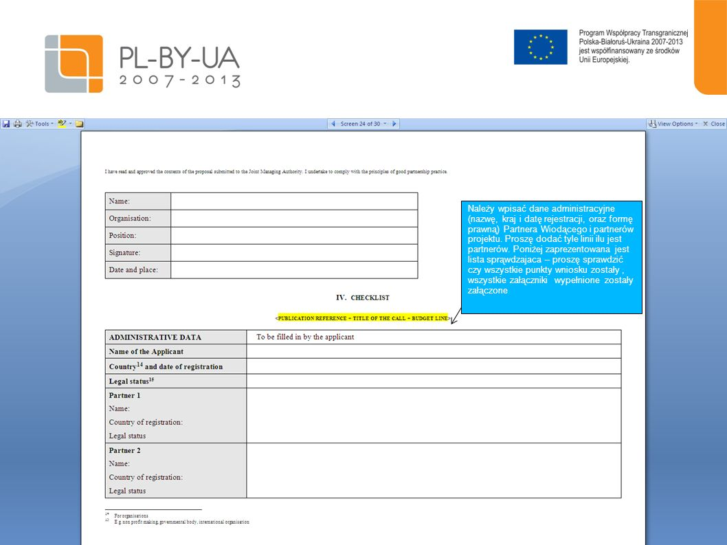 Należy wpisać dane administracyjne (nazwę, kraj i datę rejestracji, oraz formę prawną) Partnera Wiodącego i partnerów projektu.