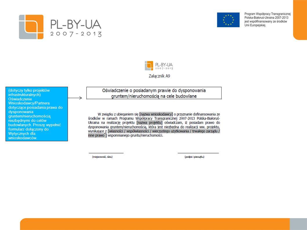 (dotyczy tylko projektów infrastrukturalnych) Oświadczenie Wnioskodawcy/Partnera dotyczące posiadania prawa do dysponowania gruntem/nieruchomością niezbędnymi do celów budowlanych.