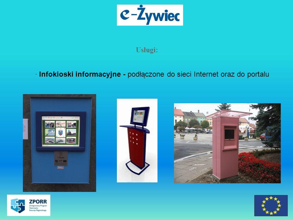 Usługi: · Infokioski informacyjne - podłączone do sieci Internet oraz do portalu