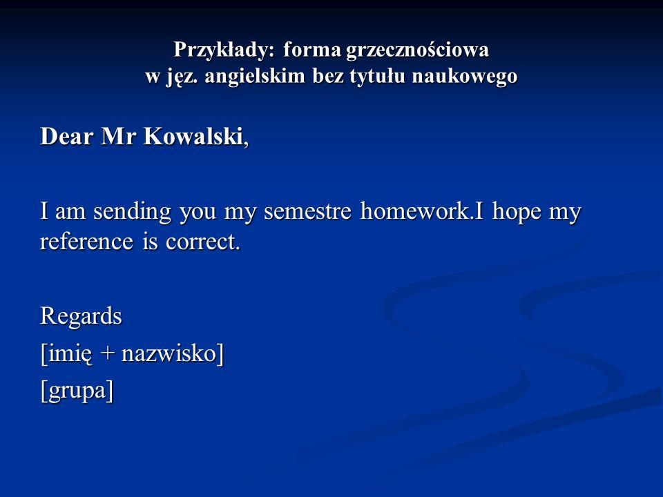 Przykłady: forma grzecznościowa w jęz. angielskim bez tytułu naukowego