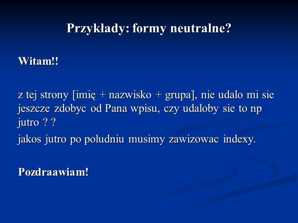 Przykłady: formy neutralne