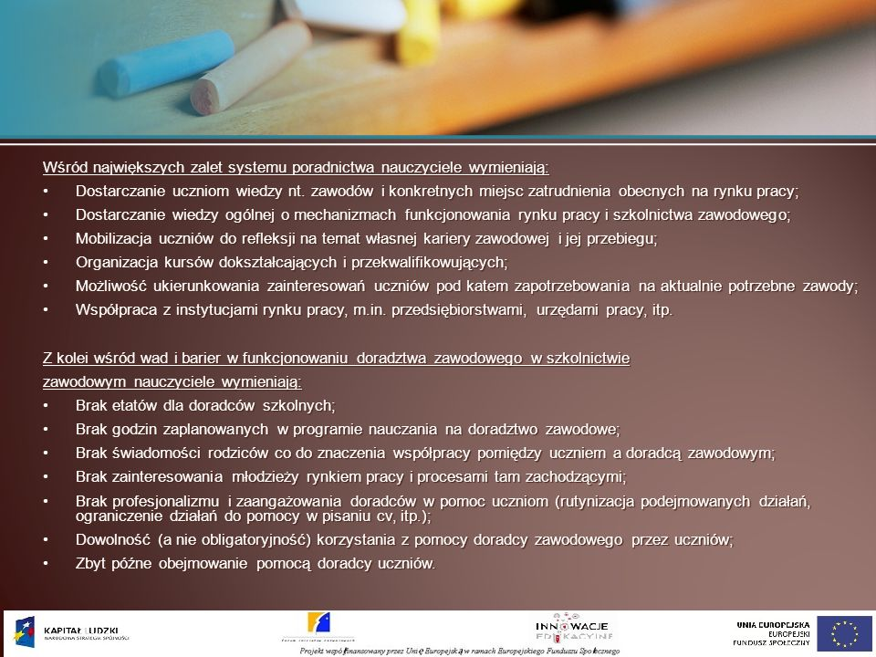Wśród największych zalet systemu poradnictwa nauczyciele wymieniają: